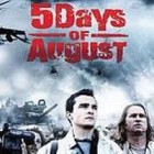 "Filmul ""Five Days of August"""
