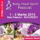 Body Mind Spirit Festival 1 – 3 martie 2013