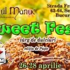 Sweet Fest, festivalul dulce al primaverii revine cu o editie speciala de Paste