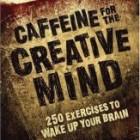 Cofeina pentru mintea creativa