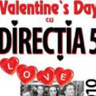 Valentine's Day cu Directia 5