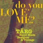 Targul do you LOVE me