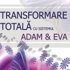 Transformarea totala prin sistemul ADAM & EVA