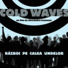 Cold Waves – un dus rece