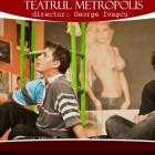 Teatrul Metropolis aniverseaza 2 ani!